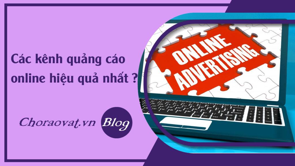 Các kênh quảng cáo online hiệu quả nhất ?