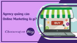 faq-agency-quang-cao-online-marketing-la-gi