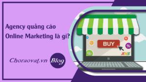 faq-agency-quang-cao-online-marketing-la-gi